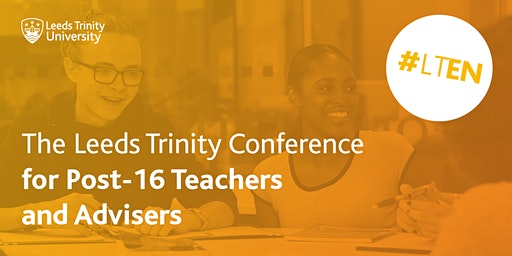 Leeds Trinity University Conference for Post-16 Teachers and Advisers