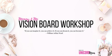 Mommy & Me Vision Board Workshop tickets