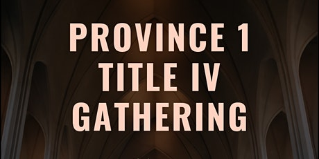 POSTPONED: Provinve One Title IV Spring Gathering and Training tickets