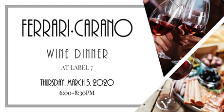 Ferrari Carano Wine Dinner at Label 7 tickets