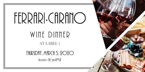 Ferrari Carano Wine Dinner at Label 7