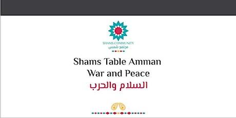 Shams Table Amman/ War and Peace السلام و الحرب tickets