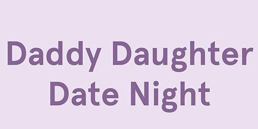 Palm Harbor Chick-fil-A Daddy Daughter Date Night 6:15PM seating