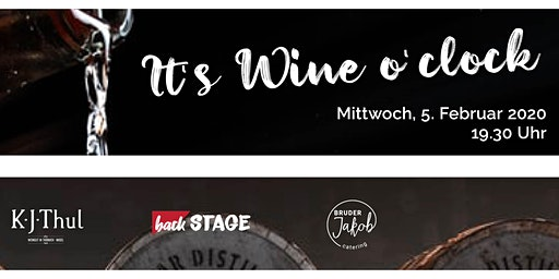It's Wine o` clock - Weinabend im backSTAGE