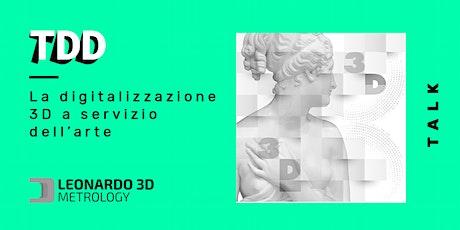 La digitalizzazione 3D a servizio dell'arte biglietti