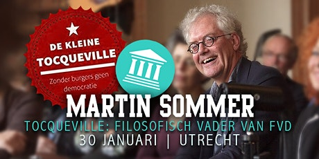 Martin Sommer over Tocqueville: filosofisch vader van FVD! tickets