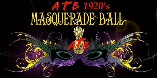 ATB Spring Formal. 1920's Masquerade Ball
