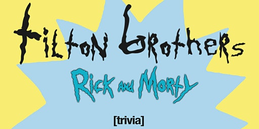 TBB Presents Rick and Morty Team Trivia