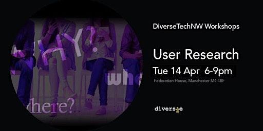 User Research Taster - DiverseTechNW
