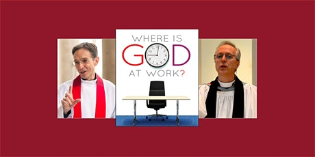 Where is God at Work? A Conversation on Faith in the Workplace tickets