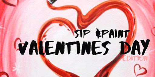 SIP & PAINT VALENTINES DAY EDITION