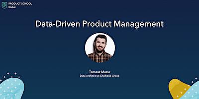 Data-Driven Product Management