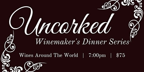Uncorked: Winemaker's Dinner Series tickets