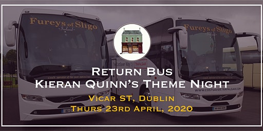 Return bus to Kieran Quinn's Theme Night in Vicar St., Dublin