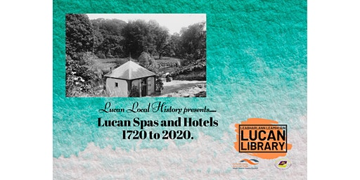 Lucan Spas and Hotels - 1720 to 2020