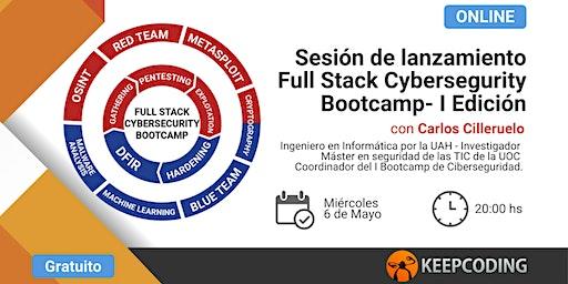 Sesión de lanzamiento: Full Stack Cybersegurity Bootcamp - I Edición