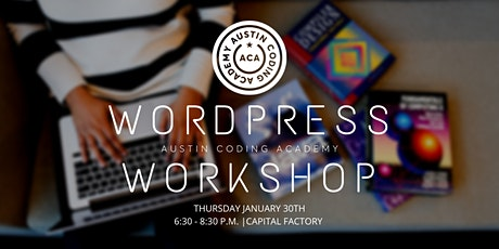 Austin Coding Academy | WordPress Workshop | @ Capital Factory | 1.30.20 tickets