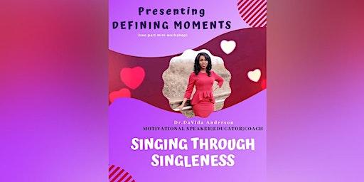 SINGING THROUGH SINGLENESS