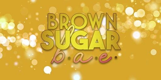 Be A #BrownSugarBAE