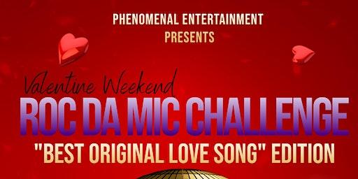 """Roc Da Mic Challenge """"Best Original Love Song"""""""