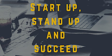 Start up, stand up and succeed tickets