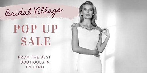 Bridal Village Pop Up Sale