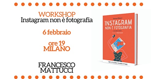 Workshop: Instagram non è fotografia a Milano
