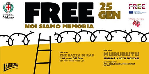 FREE - NOI SIAMO MEMORIA festa finale con spettacolo e showcase con Murubutu + Amir Issa + performance collettiva di GGT + Unet + Wii Houbabi con Sista Ira e Milano finest