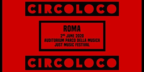Circoloco - Just Music Festival biglietti