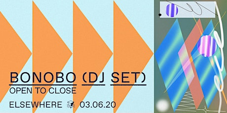 Bonobo (DJ Set) Open to Close @ Elsewhere (Hall) tickets