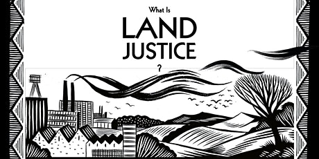 What is Land Justice? tickets