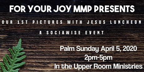 For Your Joy MMP's Pictures with Jesus Luncheon tickets
