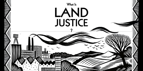 What is Land Justice? Fundraiser tickets