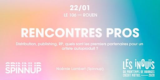Spinnup x Les iNOUïS — Rencontres pros : Le 106 à Rouen