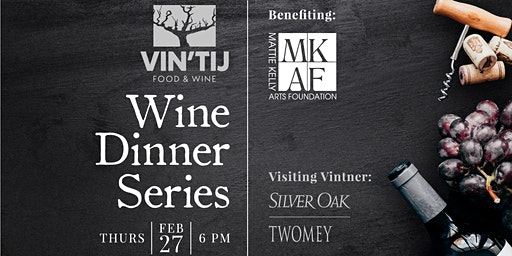 Vin'tij Wine Dinner Series Benefiting Mattie Kelly Arts Foundation
