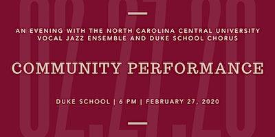 Community Performance: An Evening w/ NCCU Vocal Jazz Ensemble & Duke School