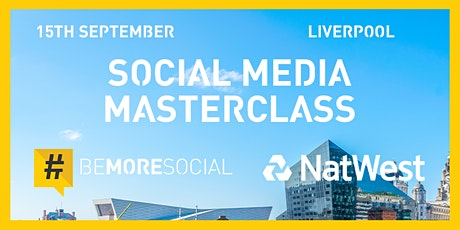 Social Media Masterclass - Supported by Natwest - Liverpool tickets