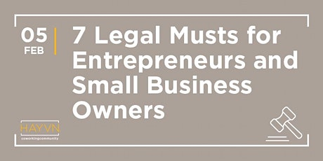HAYVN WORKSHOP - 7 Legal Musts for the Small Business Owner, Law 'Full' Wednesday with Alexis Brooks tickets