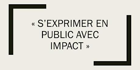 """Atelier """"s'exprimer en public avec impact"""" billets"""