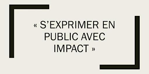 """Atelier """"s'exprimer en public avec impact"""""""