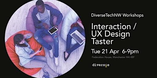 Interaction Design/UX Taster - DiverseTechNW