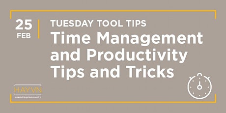 HAYVN WORKSHOP: Time Management & Productivity Tricks, Tuesday Tool Tips tickets