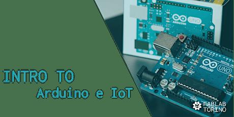 Intro to: Arduino & Internet of Things biglietti