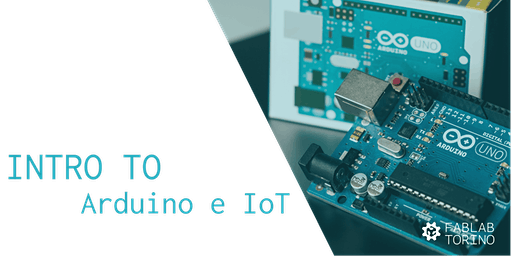 Intro to: Arduino & Internet of Things