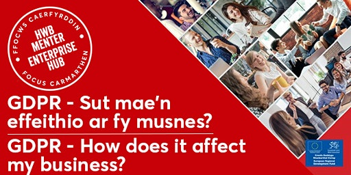 GDPR - how does it affect my business? | Sut mae'n effeithio ar fy musnes?