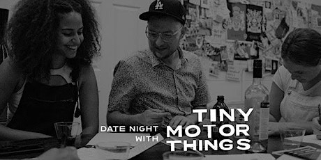 Love Local: Date Night with Tiny Motor Things tickets