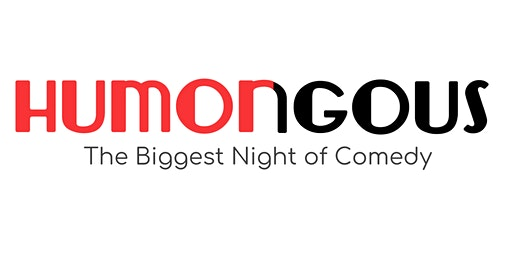 HUMONGOUS: The Biggest Comedy Event