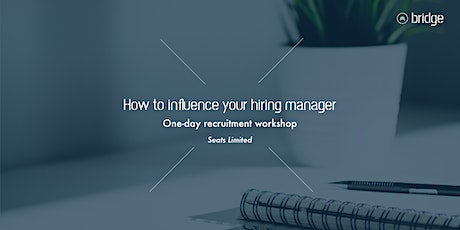 BRIDGE: How to Influence your Hiring Managers tickets