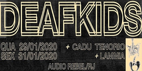 29/01 Deaf Kids + Cadu Tenório ingressos