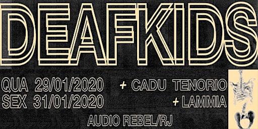 29/01 Deaf Kids + Cadu Tenório